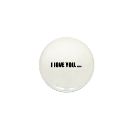 I LOVE YOUr boobs Mini Button (100 pack)