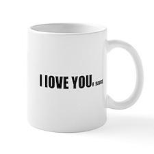 I LOVE YOUr boobs Mug