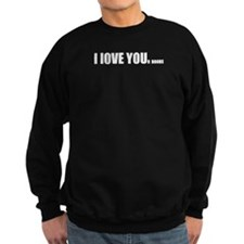 I LOVE YOUr boobs Sweatshirt