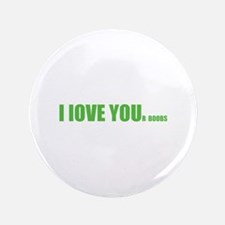 """I LOVE YOUr boobs 3.5"""" Button (100 pack)"""