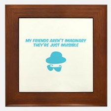 My friends aren't imaginary Framed Tile