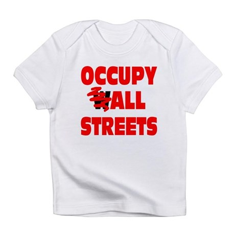 Occupy All Streets Infant T-Shirt
