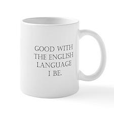 Good I Be Small Mug