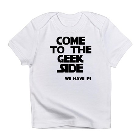 Come To Geek Side Infant T-Shirt