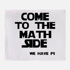Come to the math side Throw Blanket