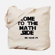 Come to the math side Tote Bag