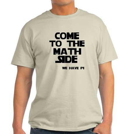 Come to the math side Light T-Shirt