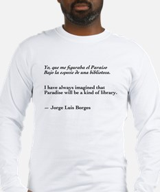 Borges library quote-Bilingual Long Sleeve T-Shirt