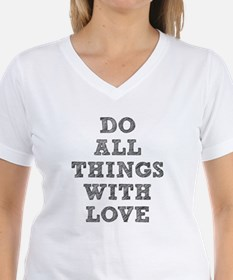 Do All Things with Love Shirt