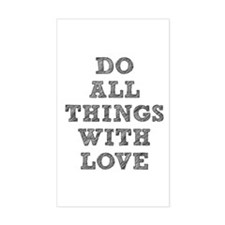 Do All Things with Love Decal
