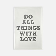 Do All Things with Love Rectangle Magnet