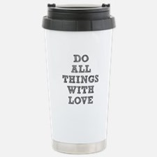 Do All Things with Love Travel Mug
