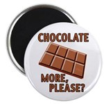 Chocolate - More Please? Magnet