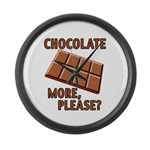 Chocolate - More Please? Large Wall Clock