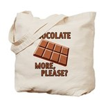 Chocolate - More Please? Tote Bag