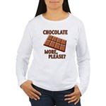 Chocolate - More Please? Women's Long Sleeve T-Shi