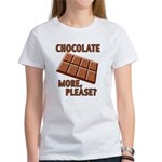 Chocolate - More Please? Women's T-Shirt
