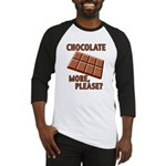 Chocolate - More Please? Baseball Jersey