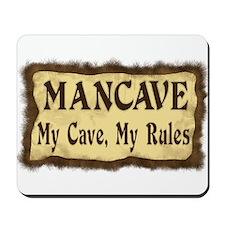 I Rule My Cave Mousepad