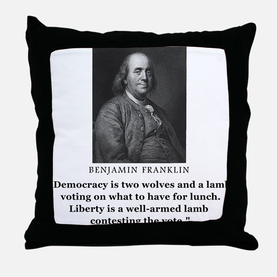 Ben Franklin Contest the Vote Quote Throw Pillow