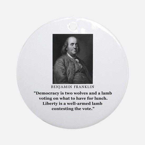Ben Franklin Contest the Vote Quote Ornament (Roun