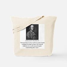 Ben Franklin Contest the Vote Quote Tote Bag