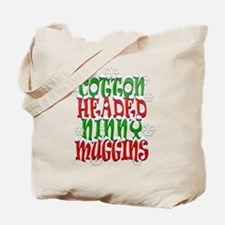 COTTON HEADED NINNY MUGGINS Tote Bag
