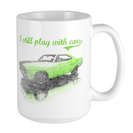 I still play with cars Large Mug