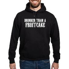 Drunker Than A Fruitcake Hoodie