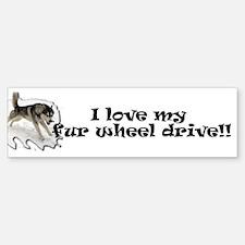 I love my fur wheel drive Bumper Bumper Sticker