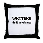 Writers Do It In Volumes Throw Pillow