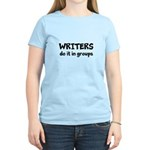 Writers Do It In Groups Women's Light T-Shirt