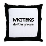 Writers Do It In Groups Throw Pillow