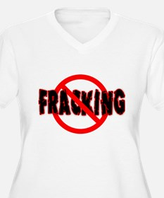 FRACKING Say NO to Fracking T-Shirt
