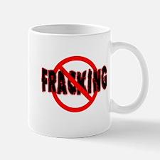 FRACKING Say NO to Fracking Mug