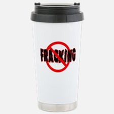FRACKING Say NO to Fracking Stainless Steel Travel
