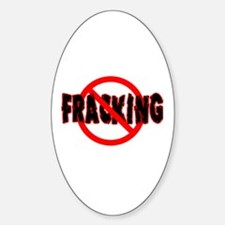 FRACKING Say NO to Fracking Sticker (Oval)