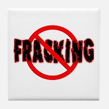 FRACKING Say NO to Fracking Tile Coaster