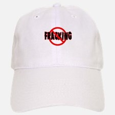 FRACKING Say NO to Fracking Baseball Baseball Cap