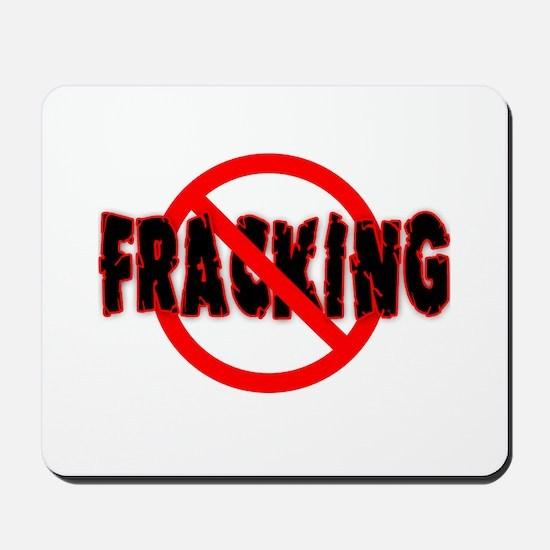 FRACKING Say NO to Fracking Mousepad