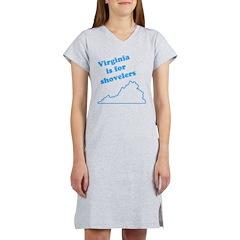 Virginia Is For Shovelers Women's Nightshirt