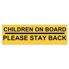stay back Bumper Sticker