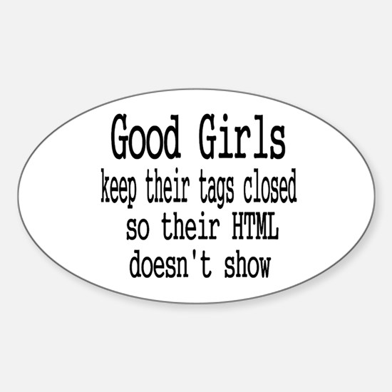 Good Girls Close HTML Tags Sticker (Oval)