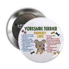 "Yorkshire Terrier Property Laws 4 2.25"" Button"