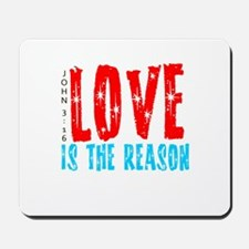 Love is the Reason Mousepad