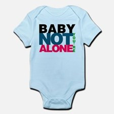 Baby Youre Not Alone Body Suit