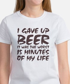 I gave up beer Women's T-Shirt