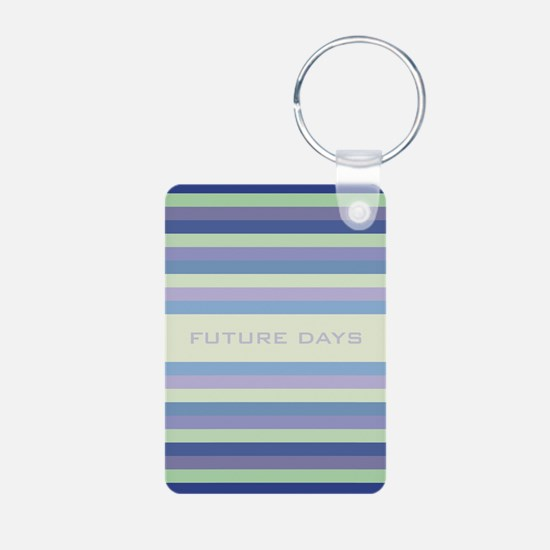 Future Days Keychains