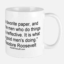 Roosevelt: Misdeeds of men Mug