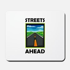 Streets Ahead Mousepad